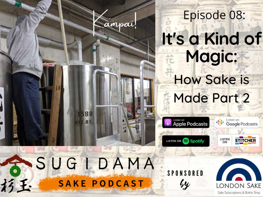 It's a Kind of Magic: How Sake is Made Part 2